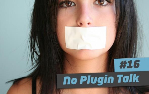 101 Ways to Elevate – #16 No Plugin Talk