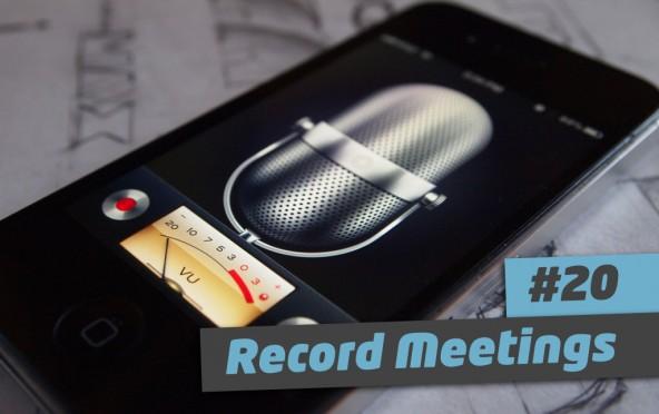 101 Ways to Elevate – #20 Record Meetings
